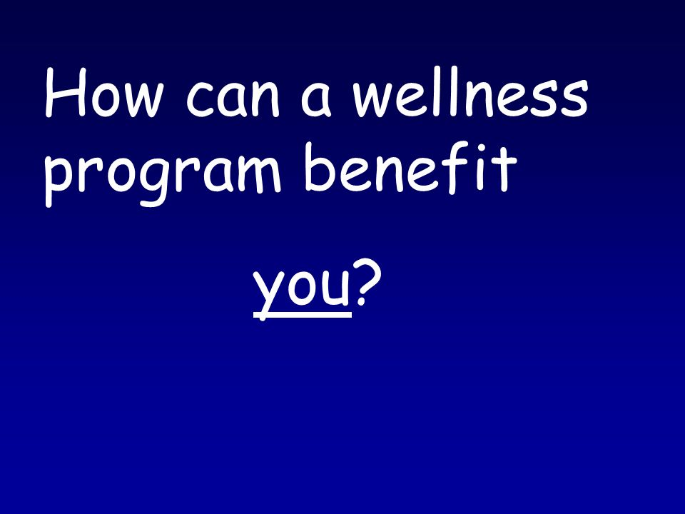 How can a wellness program benefit you