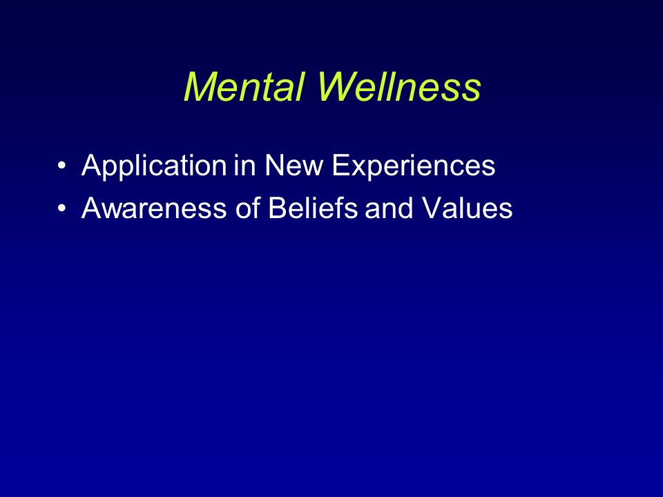 Mental Wellness Application in New Experiences Awareness of Beliefs and Values