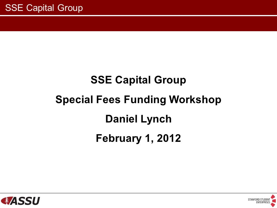 SSE Capital Group Special Fees Funding Workshop Daniel Lynch