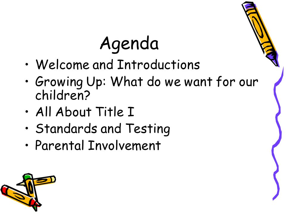 DRAFT Agenda Welcome and Introductions Growing Up: What do we want for our children.