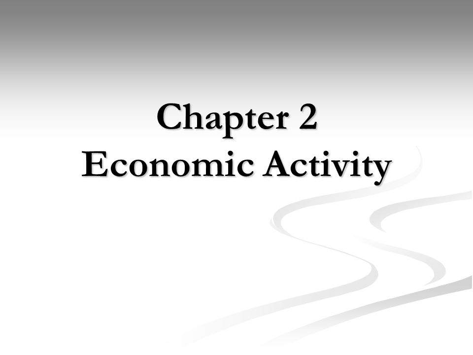 Chapter 2 Economic Activity