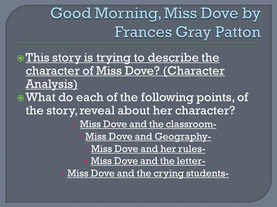  This story is trying to describe the character of Miss Dove.