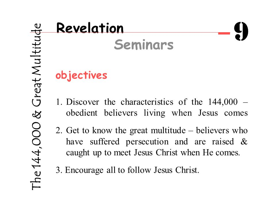 Revelation Seminars 9 Messages from Patmos for Today! The 144,000