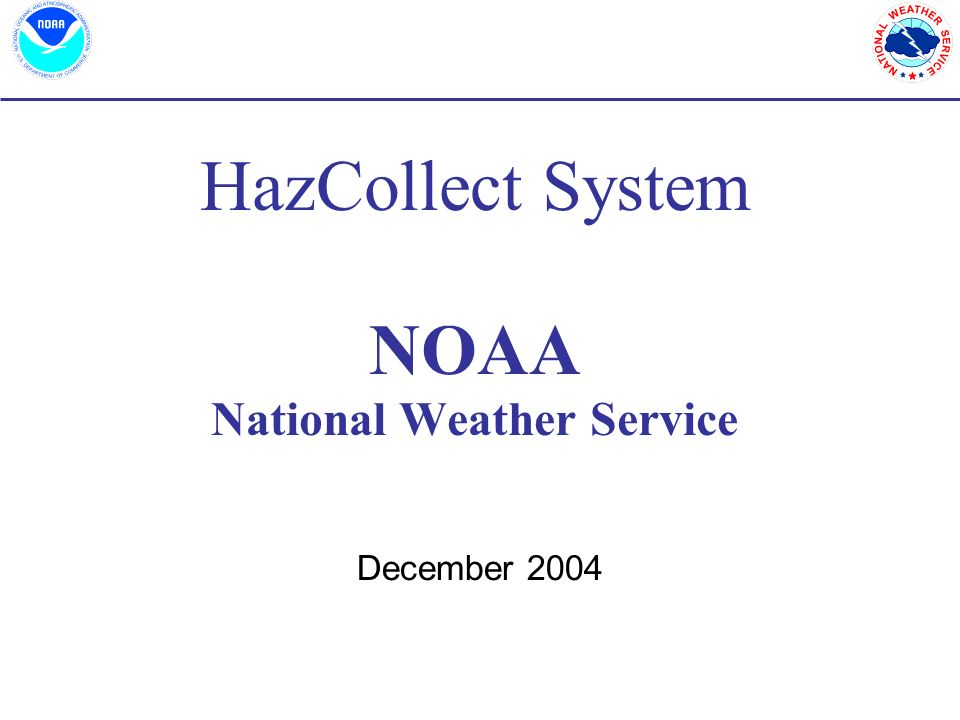 HazCollect System NOAA National Weather Service December 2004