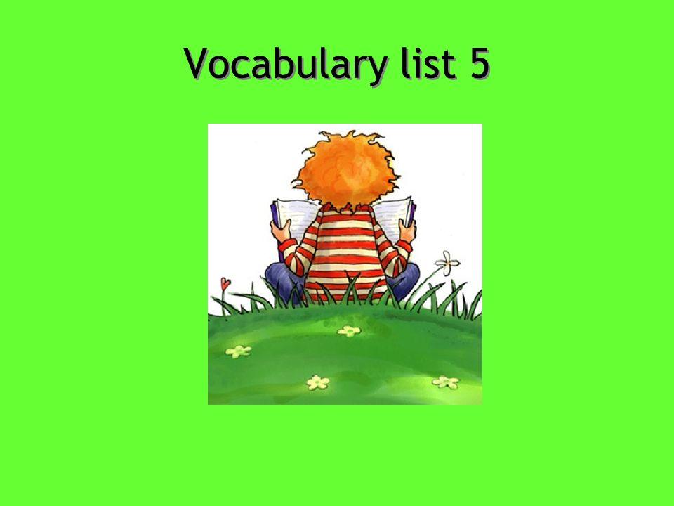 Vocabulary list 5  Abhor To detest