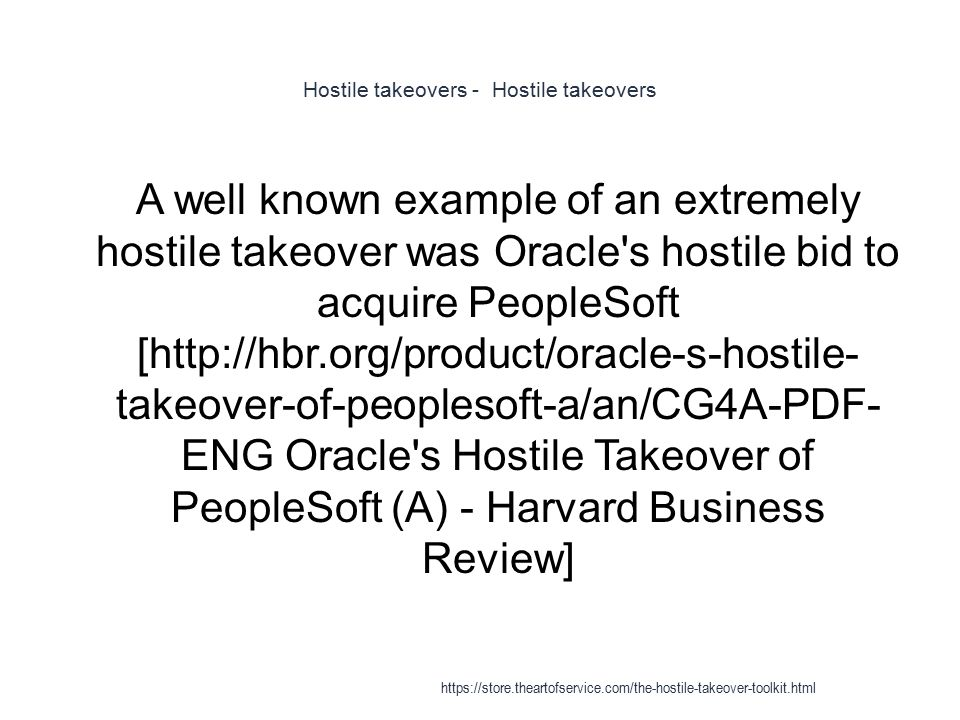hostile takeover essay Recently, the increase in hostile takeover attempts and the strength of classical and new takeover defenses have questioned who is in the best position or who.