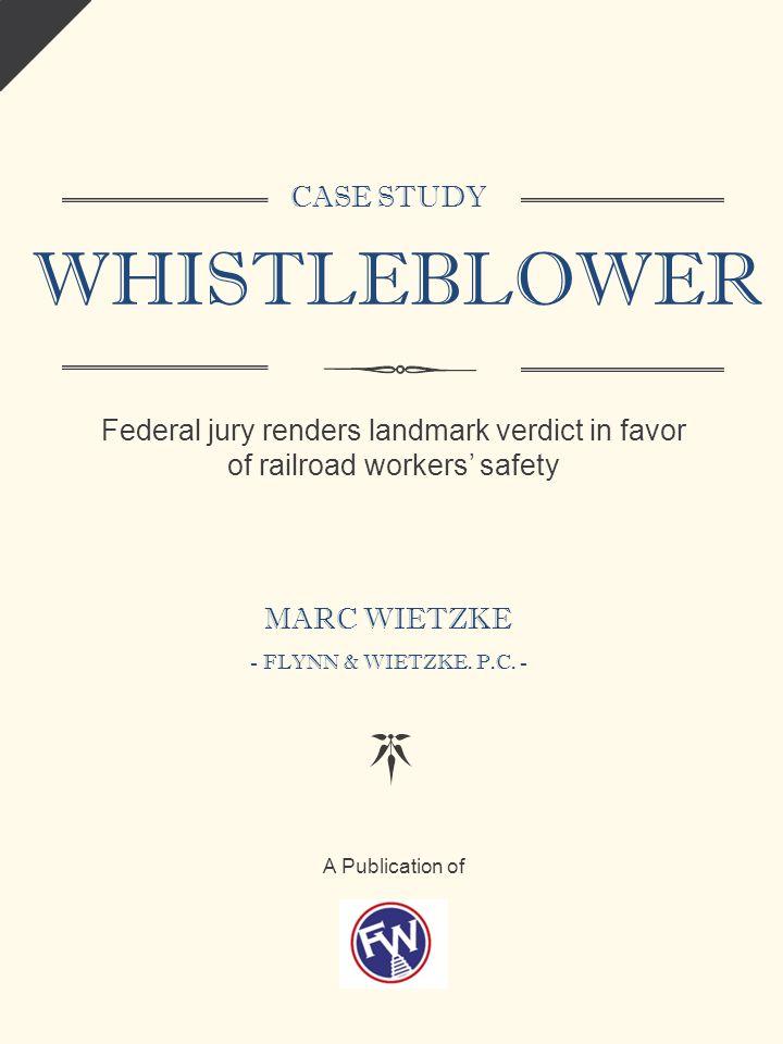 CASE STUDY WHISTLEBLOWER Federal jury renders landmark