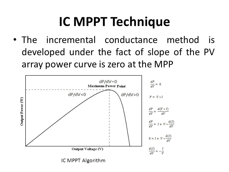 IC MPPT Technique The incremental conductance method is
