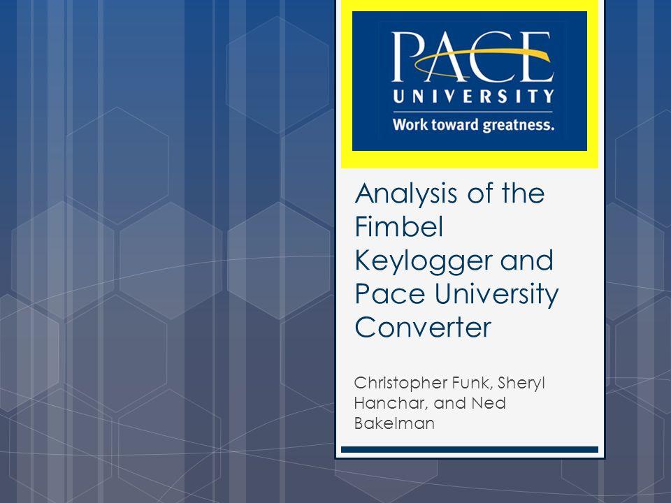 Analysis of the Fimbel Keylogger and Pace University