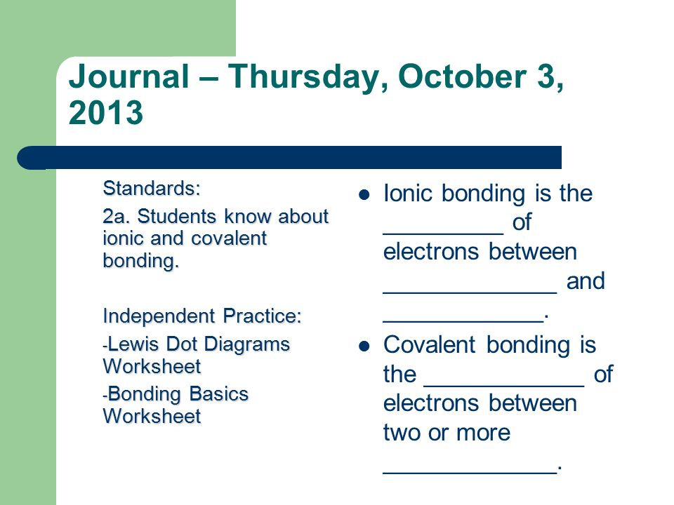 Journal – Thursday, October 3, 2013 Standards: 2a. Students know ...