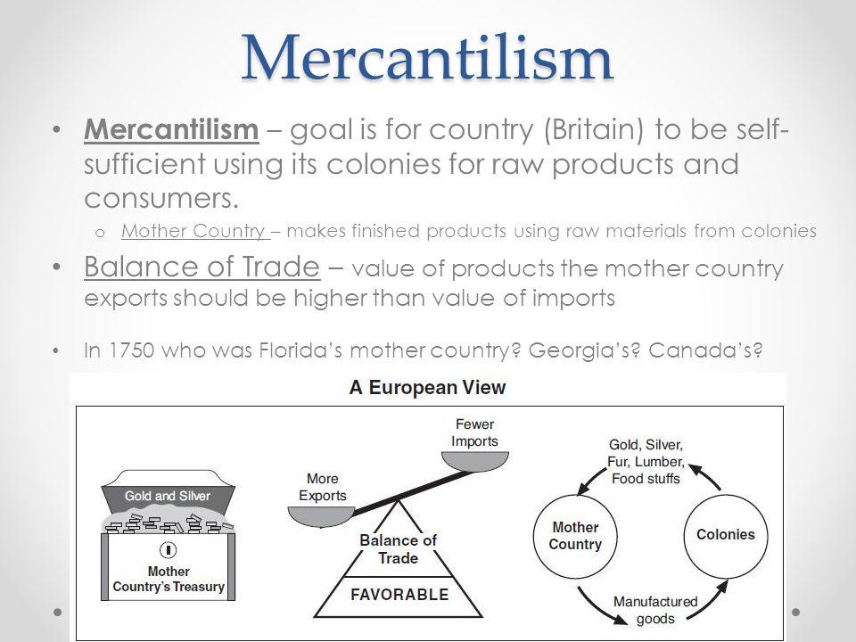 Colonial 1700s Unit 1.5. Mercantilism Mercantilism – goal is ...