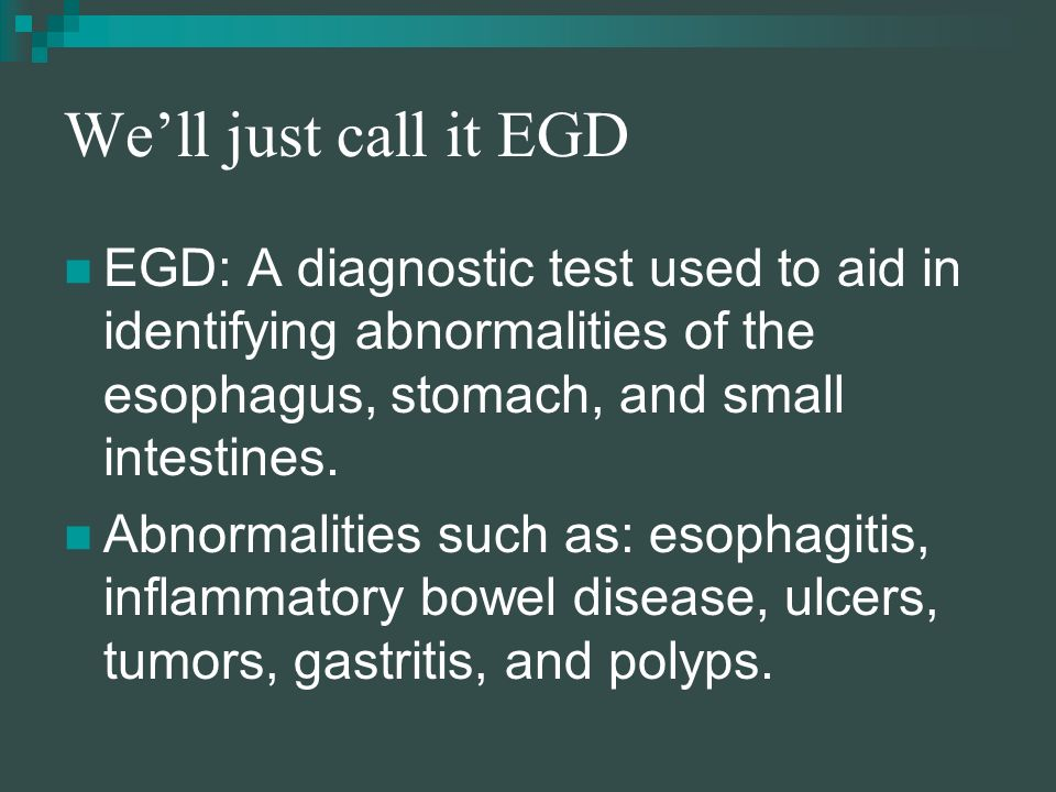 Big Word of the Day Esophagogastroduodenoscopy esophagus gastric duodenum scope