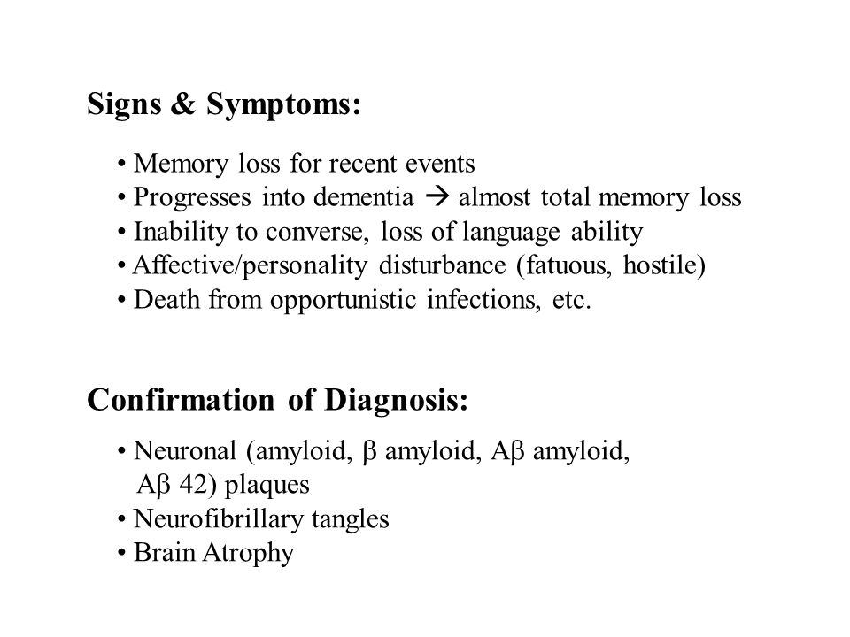 Disorders with Complex Genetics  Signs & Symptoms: Memory
