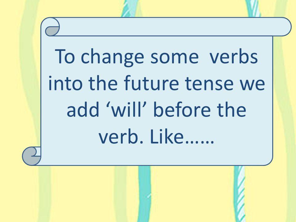 future tense of like