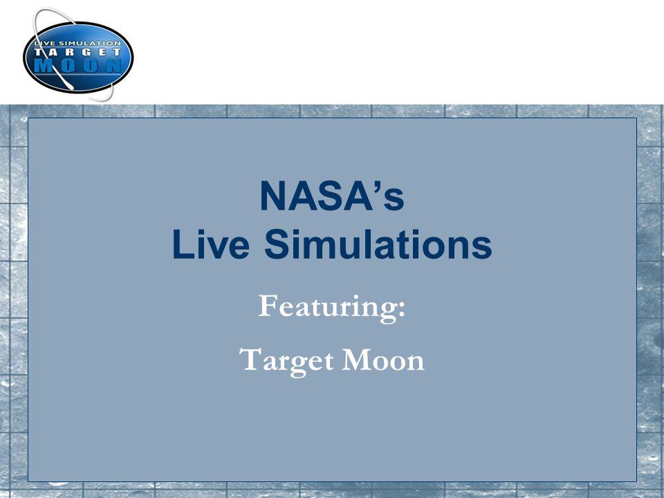 NASA's Live Simulations Featuring: Target Moon  Scenario The