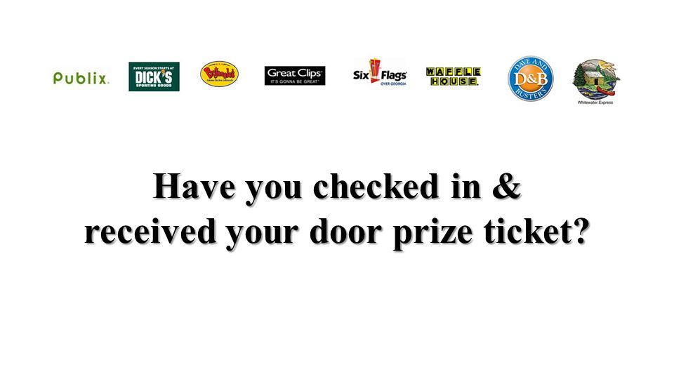 have you checked in received your door prize ticket ppt download