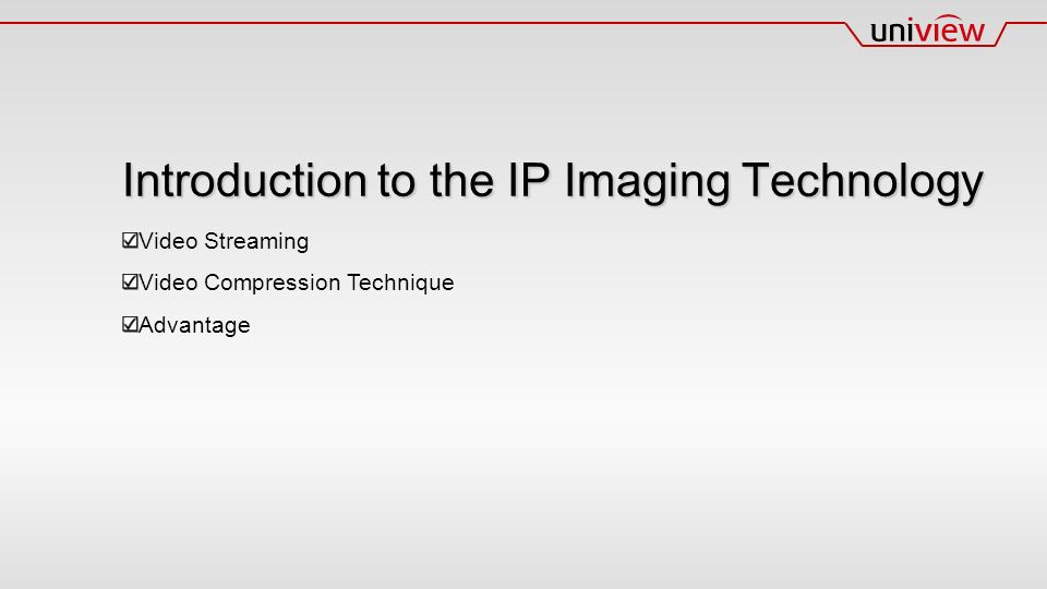 Video Streaming Video Compression Technique Advantage Introduction to the IP Imaging Technology