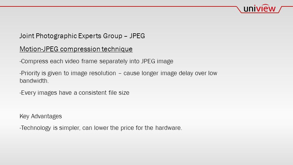 Joint Photographic Experts Group – JPEG Motion-JPEG compression technique -Compress each video frame separately into JPEG image -Priority is given to image resolution – cause longer image delay over low bandwidth.