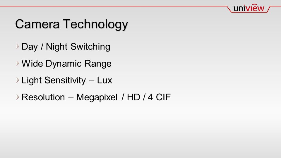 Camera Technology Day / Night Switching Wide Dynamic Range Light Sensitivity – Lux Resolution – Megapixel / HD / 4 CIF