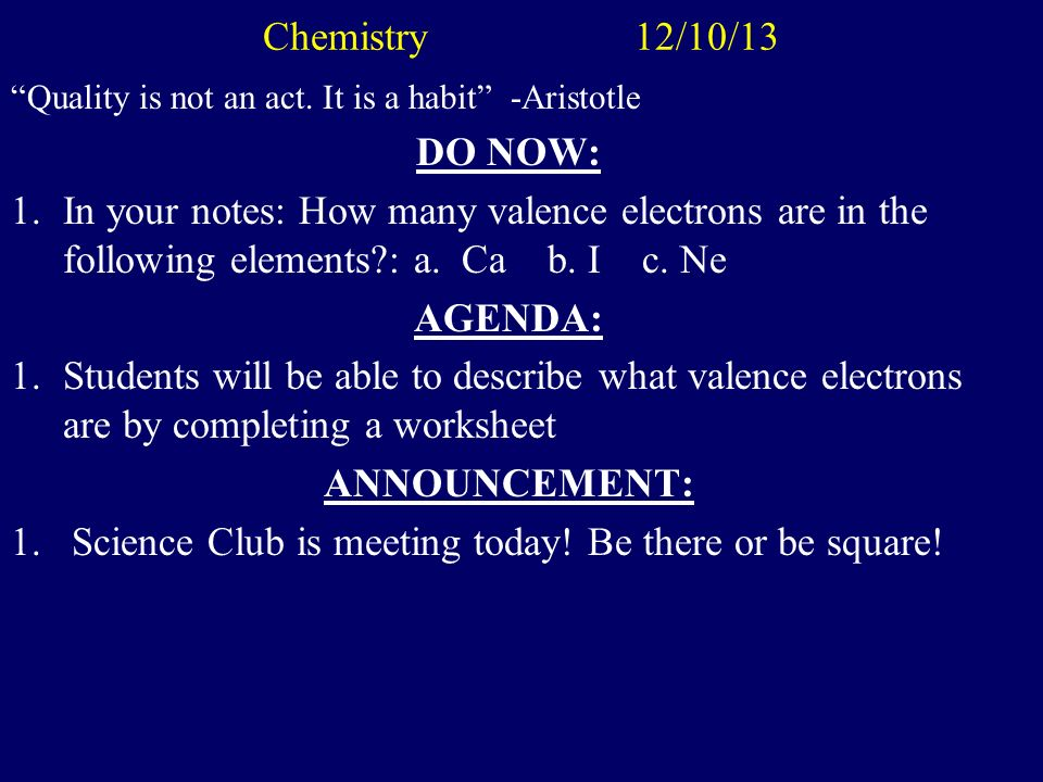 Chemistry 12/9/13 Quality is never an accident.