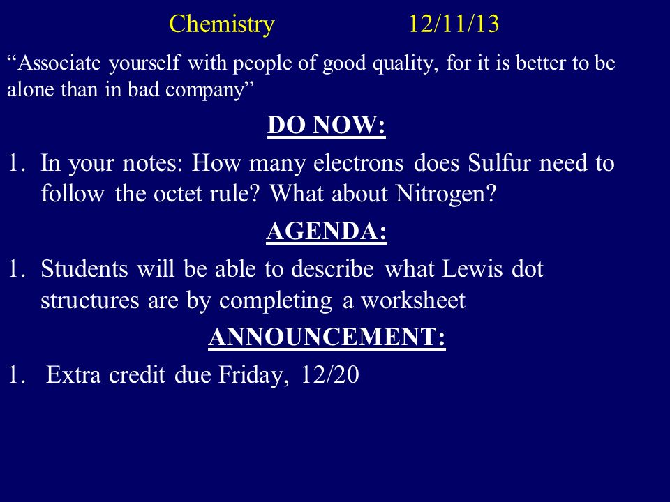 Chemistry 12/10/13 Quality is not an act.