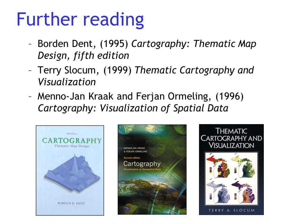Cartographic Principles: Map design Martin Dodge Lecture 3 ... on