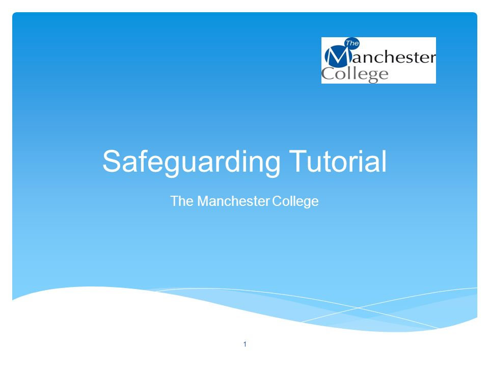 Safeguarding Tutorial The Manchester College 1