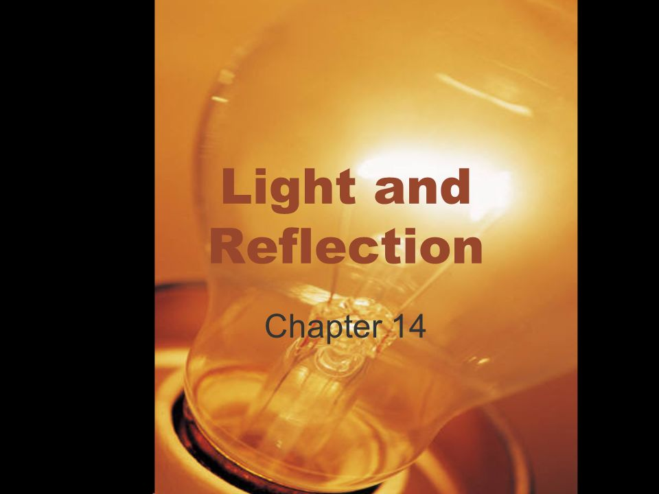 Light and Reflection Chapter 14
