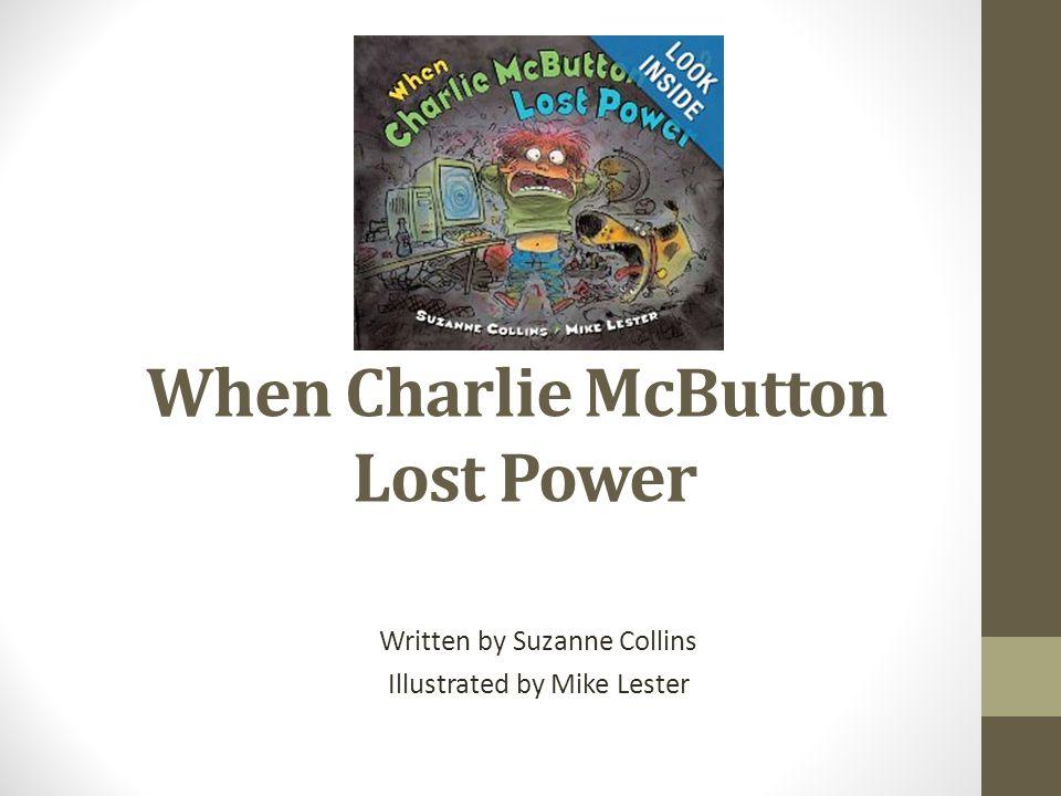 When Charlie McButton Lost Power Written By Suzanne Collins