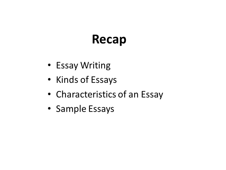 English Essay Questions  Recap Essay Writing Kinds Of Essays Characteristics Of An Essay Sample  Essays Sample English Essays also Essays About English Language English Comprehension And Composition  Lecture  Objectives   Purpose Of Thesis Statement In An Essay