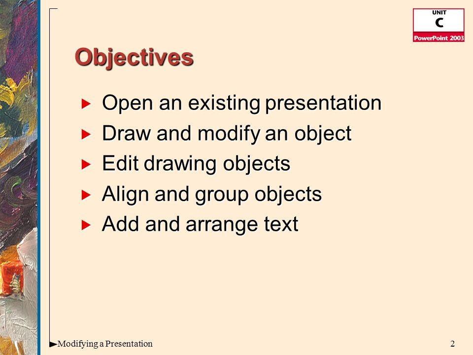 Microsoft office illustrated introductory premium edition a 2 2modifying a presentation objectives open an existing presentation draw and modify an object edit drawing objects align and group objects toneelgroepblik Image collections