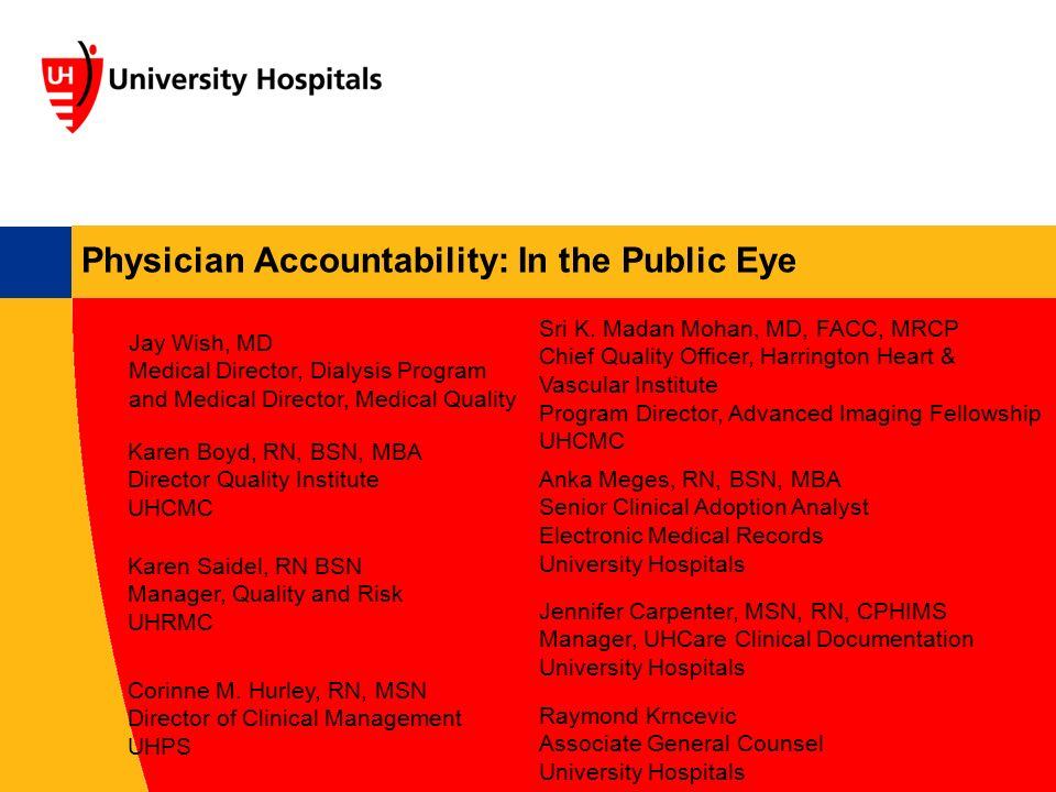 Physician Accountability: In the Public Eye Jay Wish, MD Medical