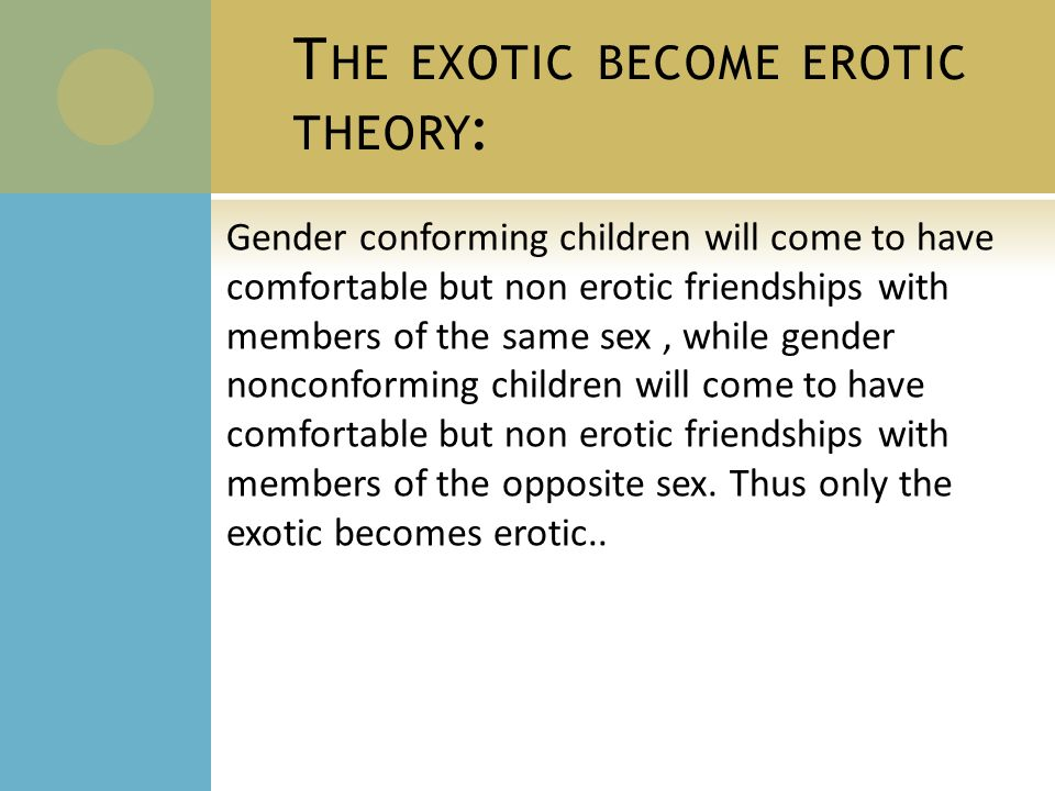 exotic becomes erotic
