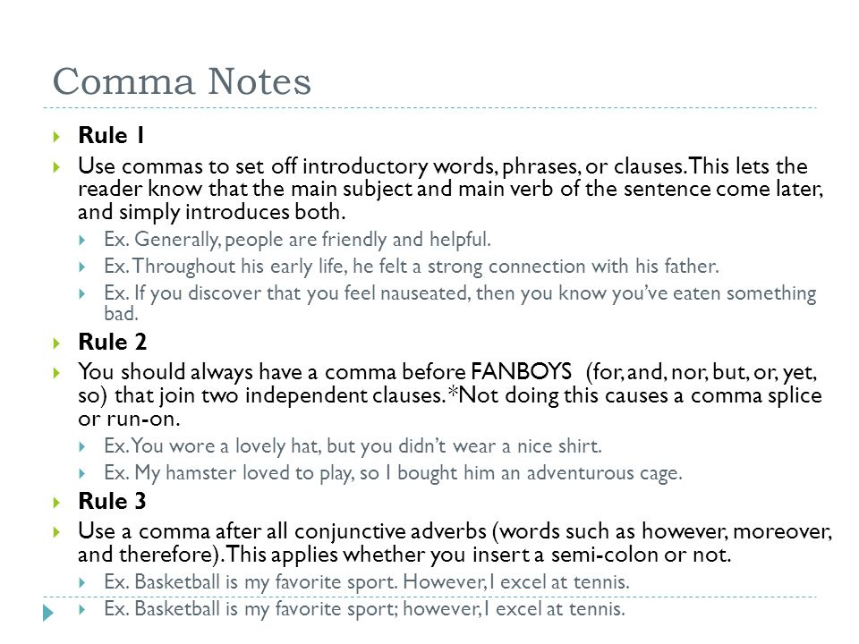 Comma Notes  Rule 1  Use commas to set off introductory words, phrases, or clauses.