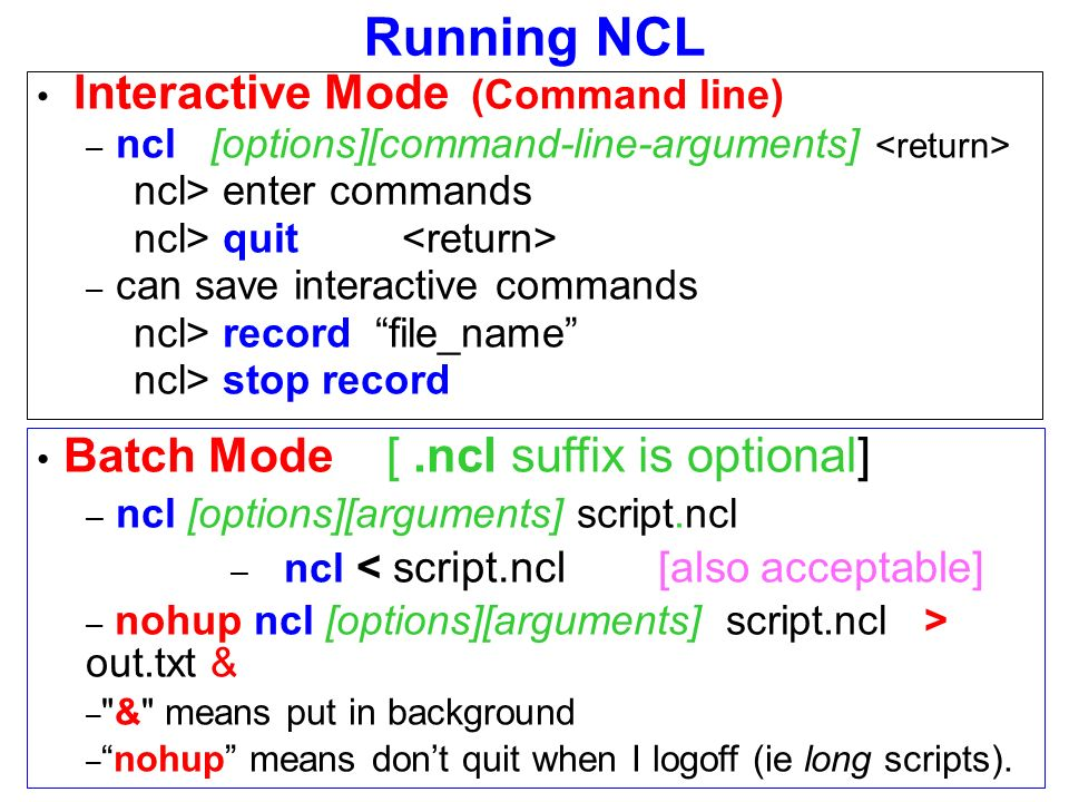 Slides based on lectures from the NCL workshop Also see the NCL