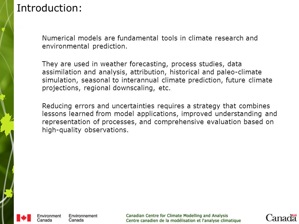 Introduction: Numerical models are fundamental tools in climate research and environmental prediction.