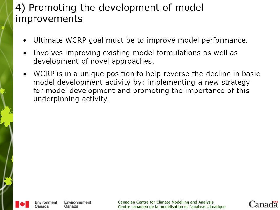 Ultimate WCRP goal must be to improve model performance.