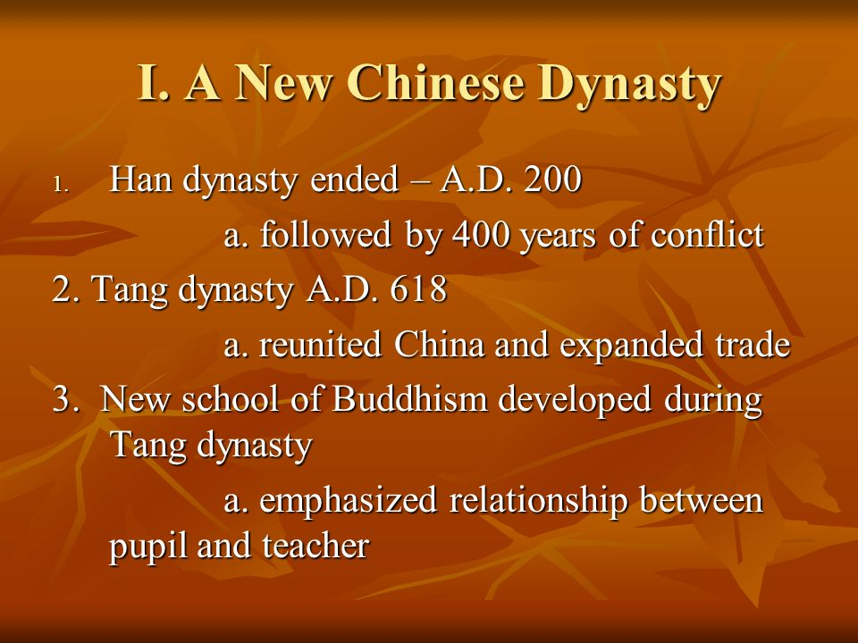 I. A New Chinese Dynasty 1. Han dynasty ended – A.D.