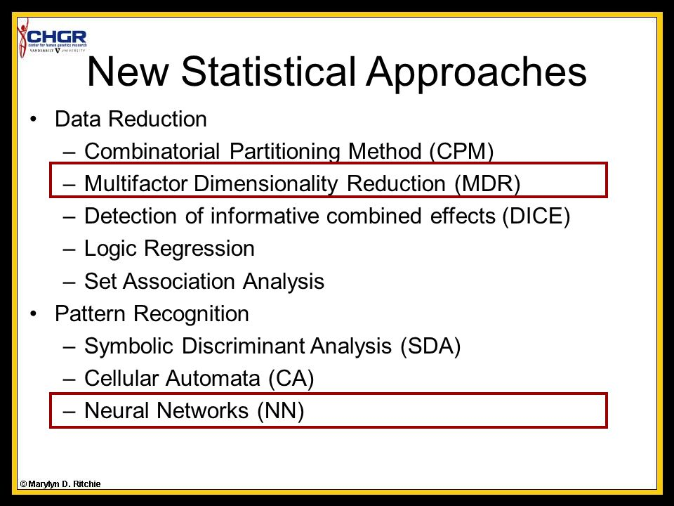 The Complexities of Data Analysis in Human Genetics Marylyn