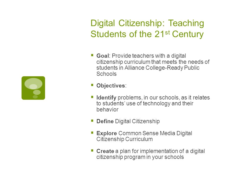 Digital Citizenship Teaching Students of the 21 st Century