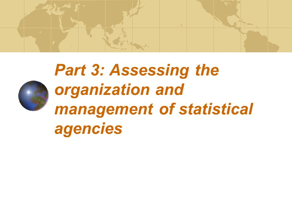 Part 3: Assessing the organization and management of statistical agencies