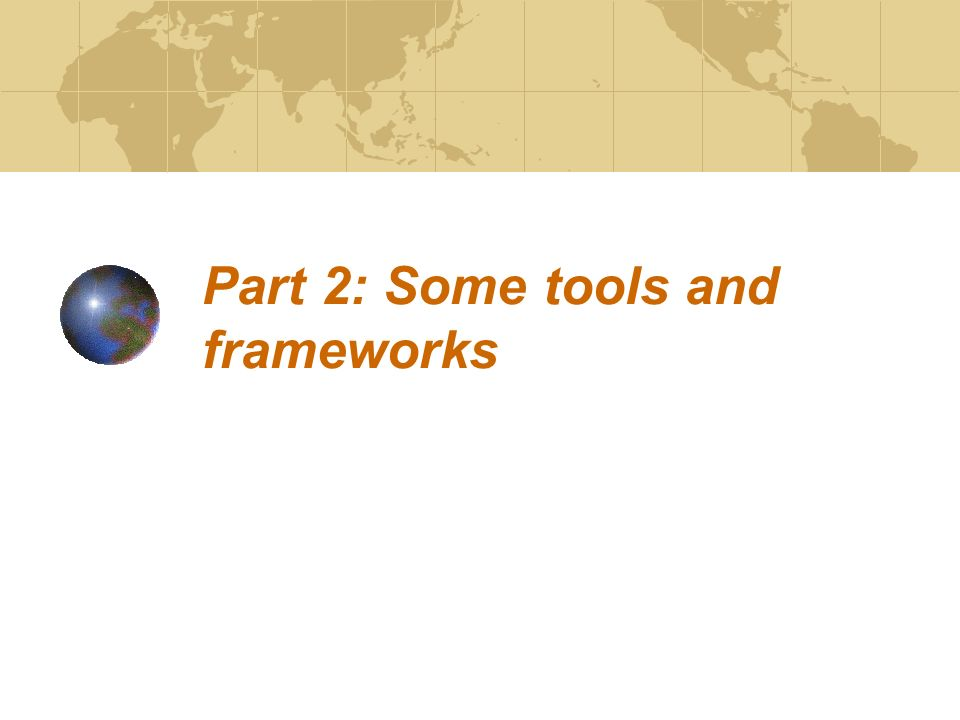 Part 2: Some tools and frameworks