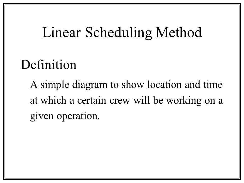 Linear scheduling method definition a simple diagram to show 1 linear scheduling method definition a simple diagram to show location and time at which a certain crew will be working on a given operation ccuart Choice Image