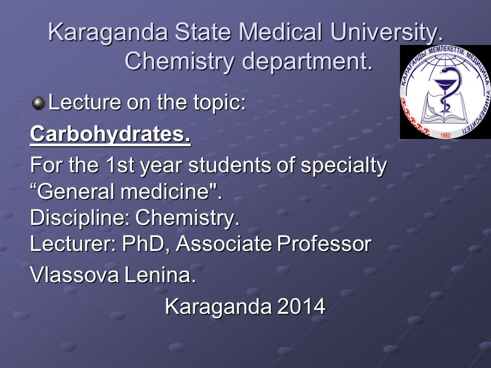Karaganda State Medical University  Chemistry department  Lecture on