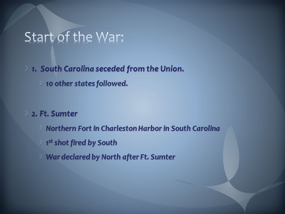 1. South Carolina seceded from the Union. 10 other states followed.