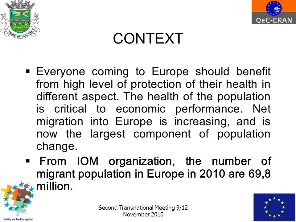 Second Transnational Meeting 9 12 November CONTEXT Everyone Coming To Europe Should Benefit From
