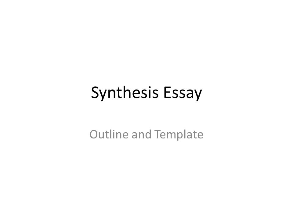 1 Synthesis Essay Outline And Template