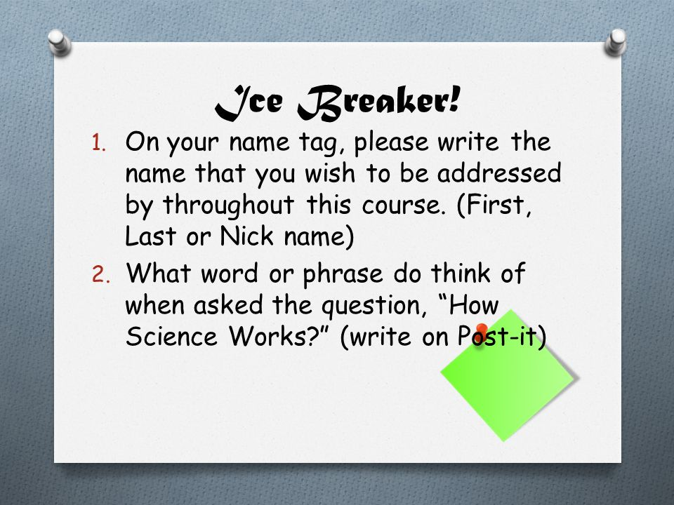 ice breaker 1 on your name tag please write the name that you