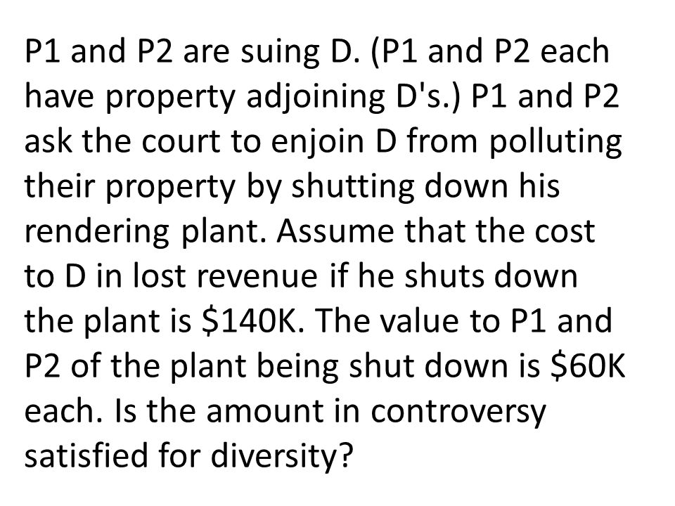 P1 and P2 are suing D.