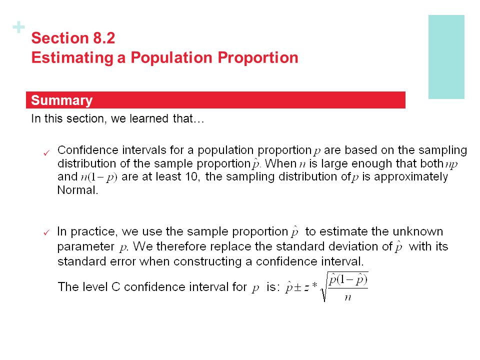 + Section 8.2 Estimating a Population Proportion In this section, we learned that… Summary